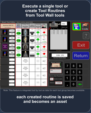 each created routine is saved and becomes an asset Execute a single tool or create Tool Routines from Tool Wall tools Note: This feature is integrated tool by tool as data for each tool group becomes available.