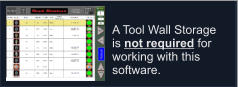 A Tool Wall Storage is not required for working with this software.